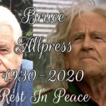 Rest In Peace Bruce Allpress (1930-2020) – Master Phant